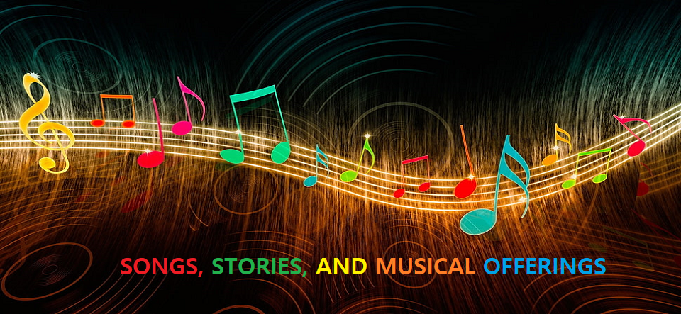 Songs, Stories, and Musical Offerings